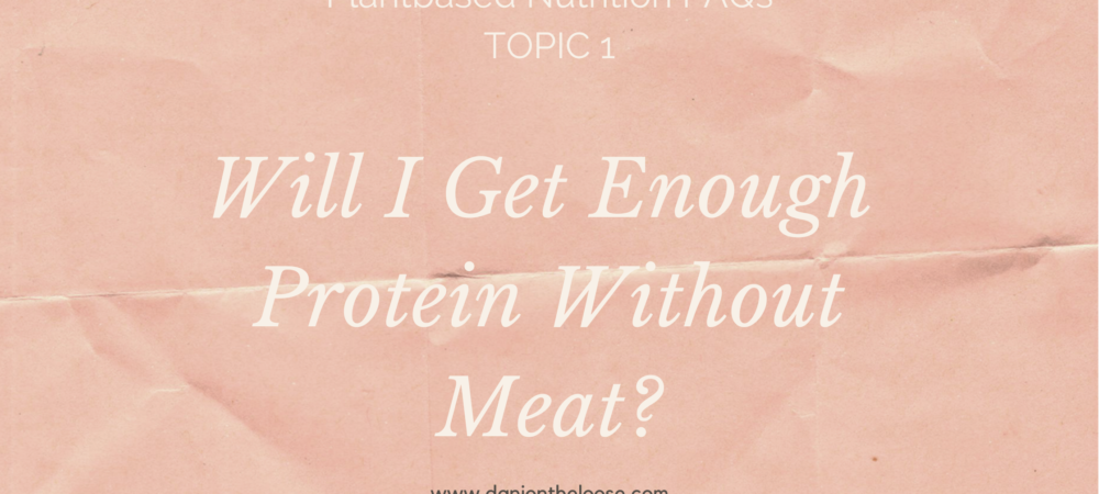 Will I Get Enough Protein Without Meat?