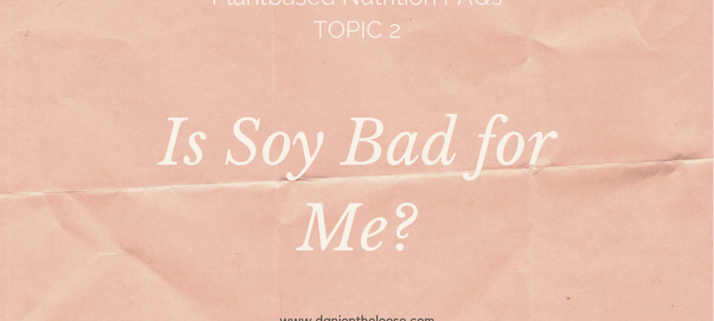 Is Soy Bad for Me? Common Myths Debunked!