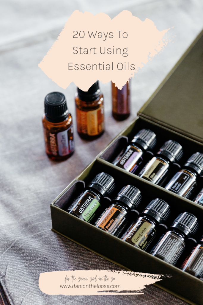20-ways-to-start-using-essential-oils-dani-on-the-loose